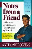 Notes from a Friend: A Quick and Simple Guide to Taking Control of Your Life (1995), by Anthony Robbins