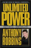 Unlimited Power : The New Science Of Personal Achievement (1986), by Anthony Robbins